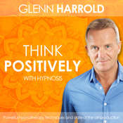 Learn How To Think Positively: Health, Mind, Body & Soul Audiobook, by Glenn Harrold