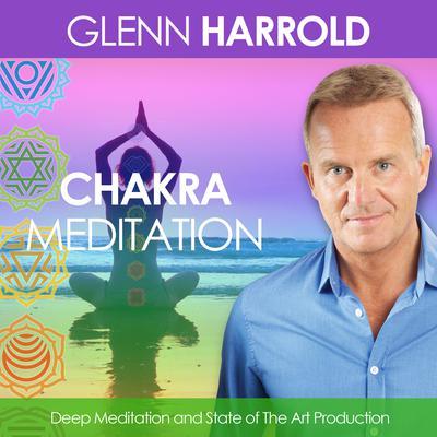 A Chakra Meditation: Health, Mind, Body & Soul Audiobook, by