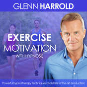 Exercise and Fitness Motivation: Health, Mind, Body & Soul Audiobook, by Glenn Harrold