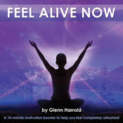 Feel Alive Now!: Health, Mind, Body & Soul Audiobook, by Glenn Harrold