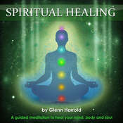 Spiritual Healing: Health, Mind, Body & Soul Audiobook, by Glenn Harrold