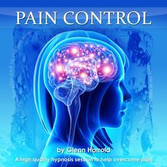 Pain Control: Health, Mind, Body & Soul Audiobook, by Glenn Harrold