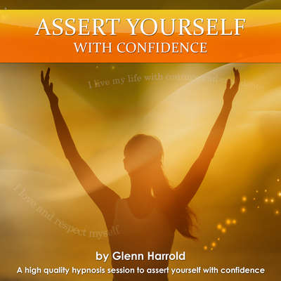 Assert Yourself with Confidence Audiobook, by Glenn Harrold