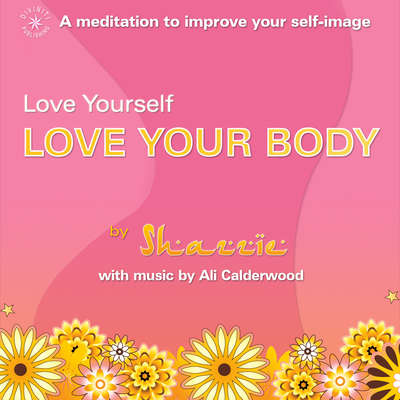 Love Yourself, Love Your Body Audiobook, by Shazzie