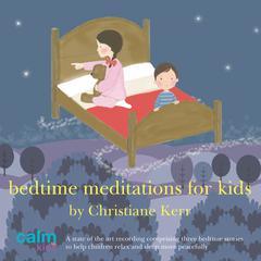 Bedtime Meditations for Kids Audiobook, by Christiane Kerr