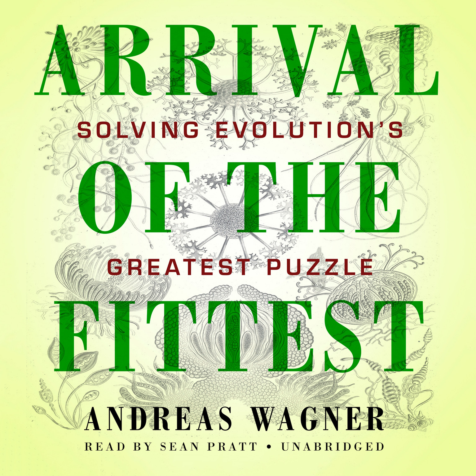 Printable Arrival of the Fittest: Solving Evolution's Greatest Puzzle Audiobook Cover Art