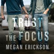 Trust the Focus Audiobook, by Megan Erickson