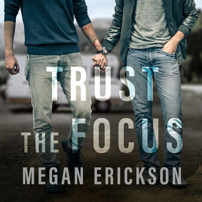 Trust the Focus Audiobook, by Megan Erickson