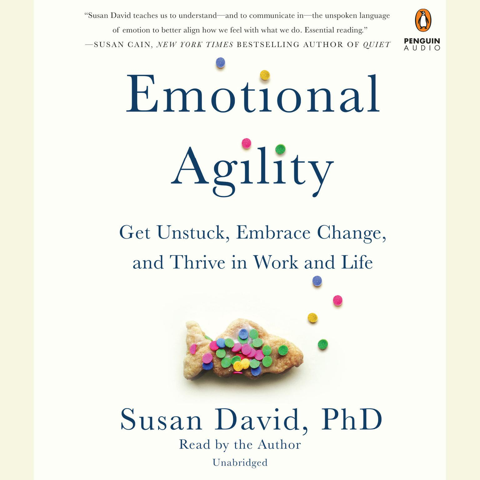 Printable Emotional Agility: Get Unstuck, Embrace Change, and Thrive in Work and Life Audiobook Cover Art