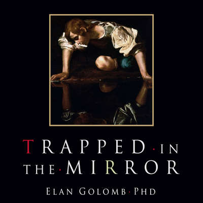 Trapped in the Mirror: Adult Children of Narcissists in their Struggle for Self Audiobook, by Elan Golomb
