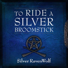 To Ride a Silver Broomstick: New Generation Witchcraft Audiobook, by Silver RavenWolf