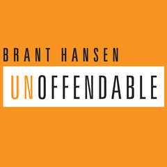 Unoffendable: How Just One Change Can Make All of Life Better Audiobook, by Brant Hansen