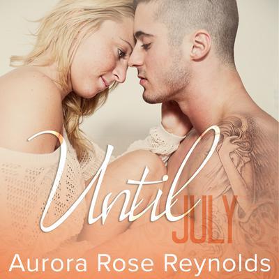 Until July Audiobook, by Aurora Rose Reynolds