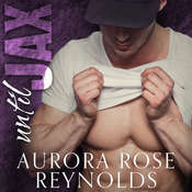 Until Jax Audiobook, by Aurora Rose Reynolds
