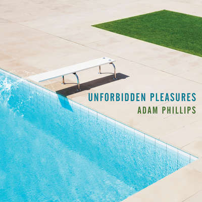Unforbidden Pleasures Audiobook, by Adam Phillips