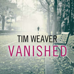 Vanished Audiobook, by Tim Weaver