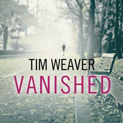 Vanished Audiobook, by Tim Weaver