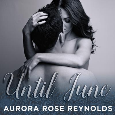 Until June Audiobook, by Aurora Rose Reynolds