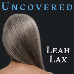 Uncovered: How I Left Hasidic Life and Finally Came Home Audiobook, by Leah Lax