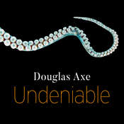 Undeniable: How Biology Confirms Our Intuition That Life Is Designed Audiobook, by Douglas Axe