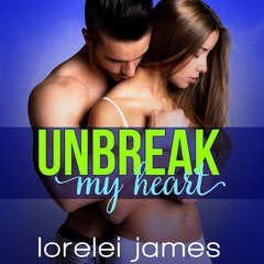 Unbreak My Heart Audiobook, by Lorelei James
