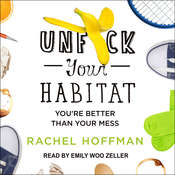 Unf*ck Your Habitat: Youre Better Than Your Mess Audiobook, by Rachel Hoffman