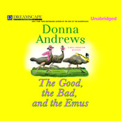 The Good, the Bad, and the Emus: A Meg Langslow Mystery, by Donna Andrews
