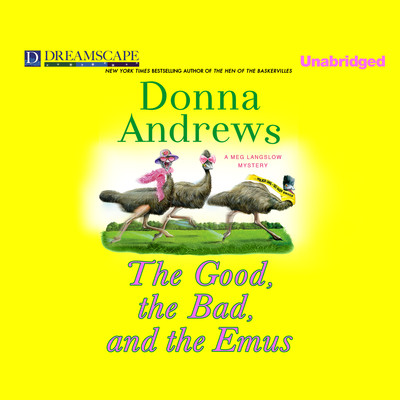 The Good, the Bad, and the Emus: A Meg Langslow Mystery Audiobook, by Donna Andrews