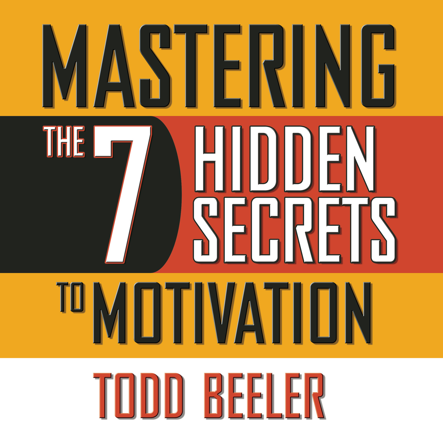 Printable Mastering the 7 Hidden Secrets to Motivation Audiobook Cover Art