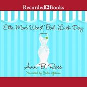 Etta Mae's Worst Bad-Luck Day, by Ann B. Ross