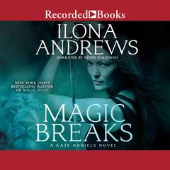 Magic Breaks Audiobook, by Ilona Andrews
