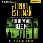 You Know Who Killed Me, by Loren D. Estleman