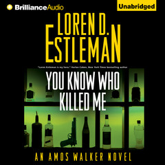 You Know Who Killed Me Audiobook, by Loren D. Estleman