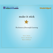 Make It Stick: The Science of Successful Learning, by Peter C. Brown, Henry L. Roediger, Mark A. McDaniel