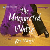 The Unexpected Waltz, by Kim Wright