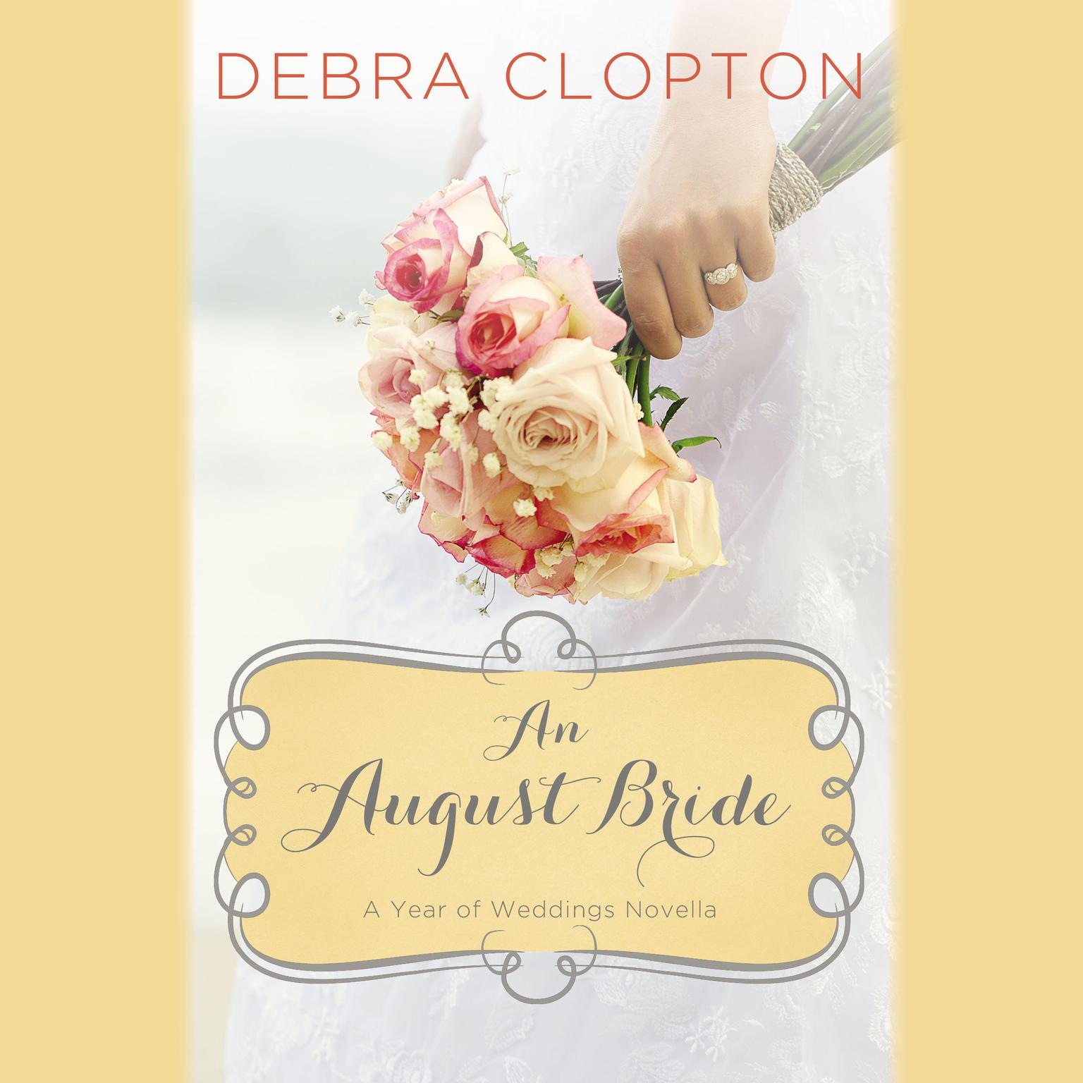 Printable An August Bride: A Year of Weddings Novella Audiobook Cover Art
