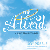 The A-Word, by Joy Preble, Madeleine Lambert