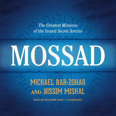 Mossad: The Greatest Missions of the Israeli Secret Service Audiobook, by Michael Bar-Zohar