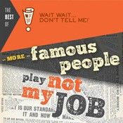 "The Best of Wait Wait … Don't Tell Me! More Famous People Play ""Not My Job"" Audiobook, by Peter Sagal, Carl Kasell"