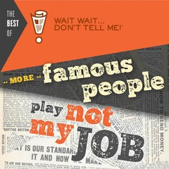 The Best of Wait Wait . . . Dont Tell Me! More Famous People Play Not My Job Audiobook, by Peter Sagal, Carl Kasell