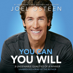 You Can, You Will: 8 Undeniable Qualities of a Winner Audiobook, by Joel Osteen