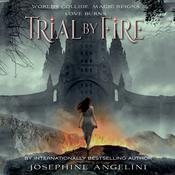 Trial by Fire Audiobook, by Josephine Angelini