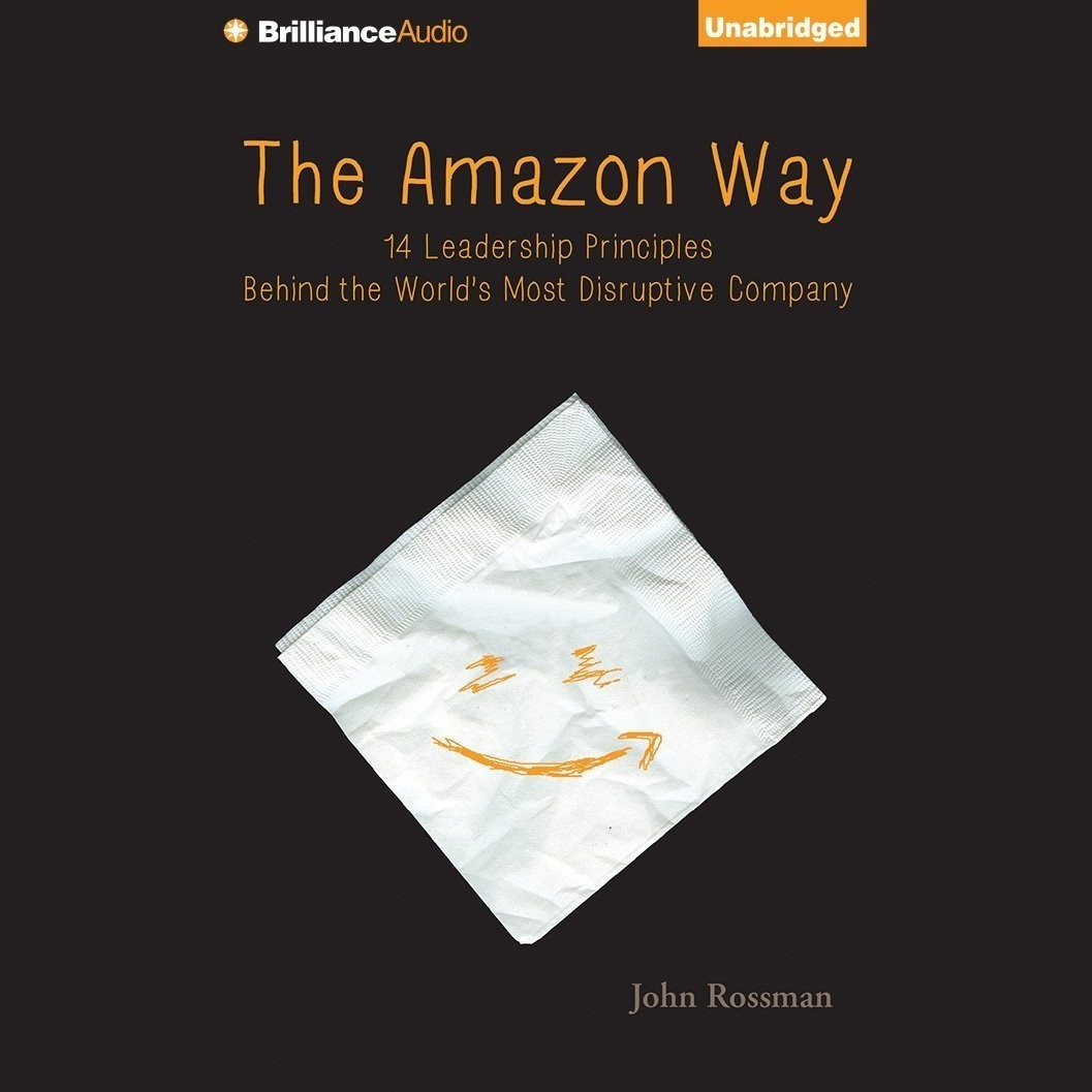 Printable The Amazon Way: 14 Leadership Principles Behind the World's Most Disruptive Company Audiobook Cover Art