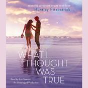 What I Thought Was True, by Huntley Fitzpatrick