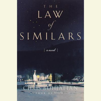 The Law of Similars: A Novel Audiobook, by Chris Bohjalian