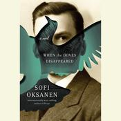 When the Doves Disappeared: A novel Audiobook, by Sofi Oksanen