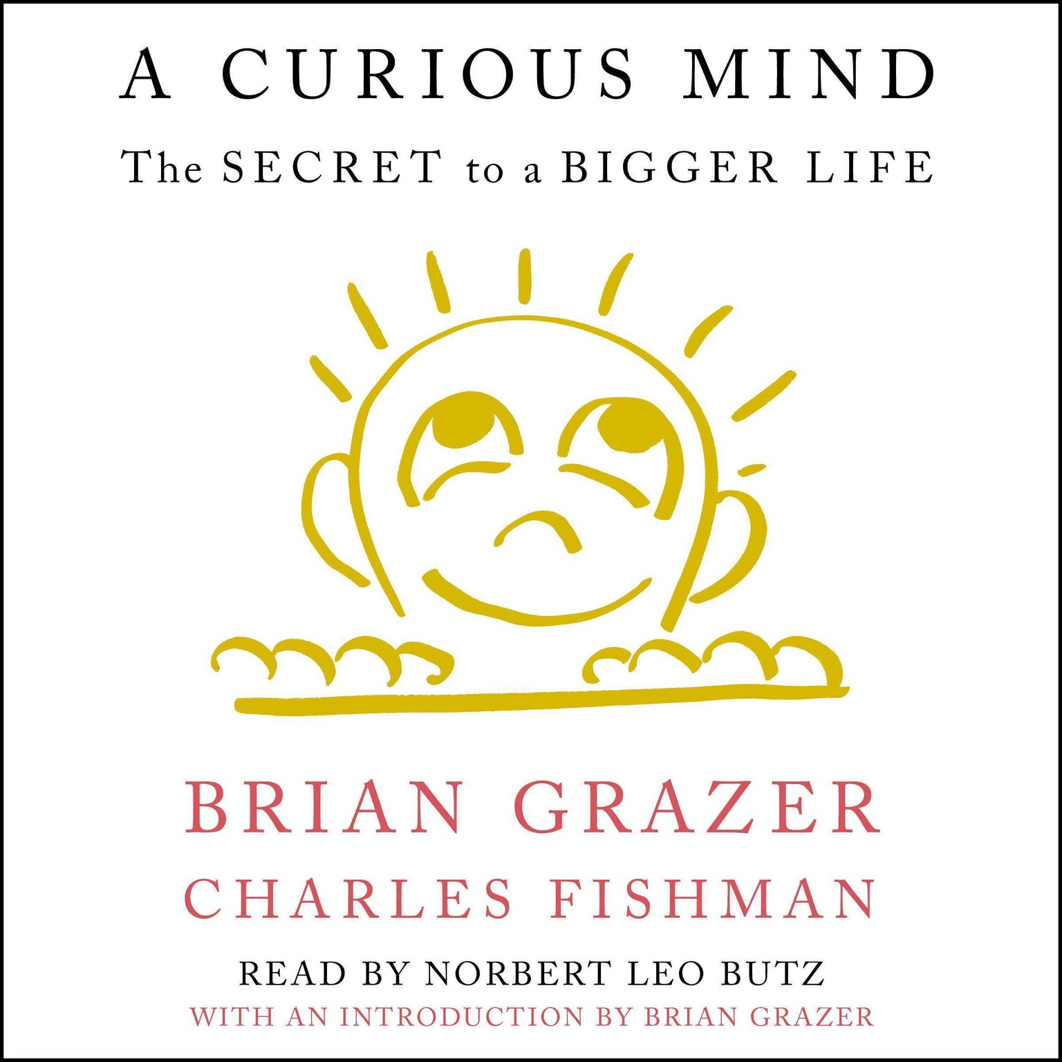 Printable A Curious Mind: The Secret to a Bigger Life Audiobook Cover Art