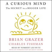 A Curious Mind: The Secret to a Bigger Life Audiobook, by Brian Grazer, Charles Fishman