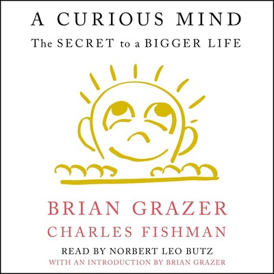 A Curious Mind: The Secret to a Bigger Life Audiobook, by Brian Grazer