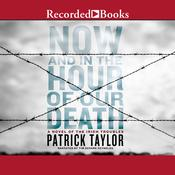 Now and in the Hour of Our Death Audiobook, by Patrick Taylor